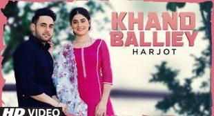 Khand Balliye Lyrics – Harjot | Bunty Bains | 2019 – LyricsBuzzer