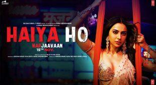 Haiya Ho Lyrics from Marjaavaan