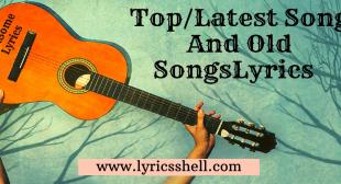 lyrics Shell_New Old Songs Lyrics And Movies Reviews Upcoming Movies,Officially LyricsShell.com