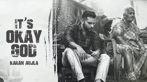 It's Okay God Lyrics – Karan Aujla   Punjabi Song – BelieverLyric