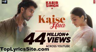 Kaise Hua Lyrics – Kabir Singh | Vishal Mishra – TopLyricsSite.com