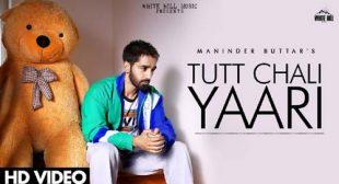 Maninder Buttar – Tut Chali Yaari Lyrics