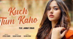 Kuch Tum Kaho Lyrics – Jyotica Tangri