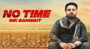 No Time Lyrics – Rik Banwait