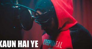 Kaun Hai Ye Lyrics – Emiway