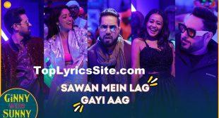 Sawan Mein Lag Gayi Aag Lyrics – Ginny Weds Sunny – TopLyricsSite.com