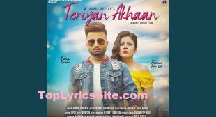 Teriyan Akhaan Lyrics – Rahul Grover   Shehnaz Gill – TopLyricsSite.com