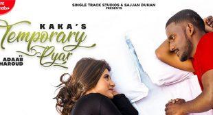 TEMPORARY PYAR LYRICS – KAKA | NewLyricsMedia.Com