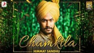 CHAMKILA – Himmat Sandhu