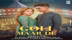GOLI MAAR DE – Asees Kaur