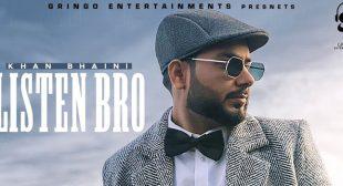 Listen Bro – Khan Bhaini